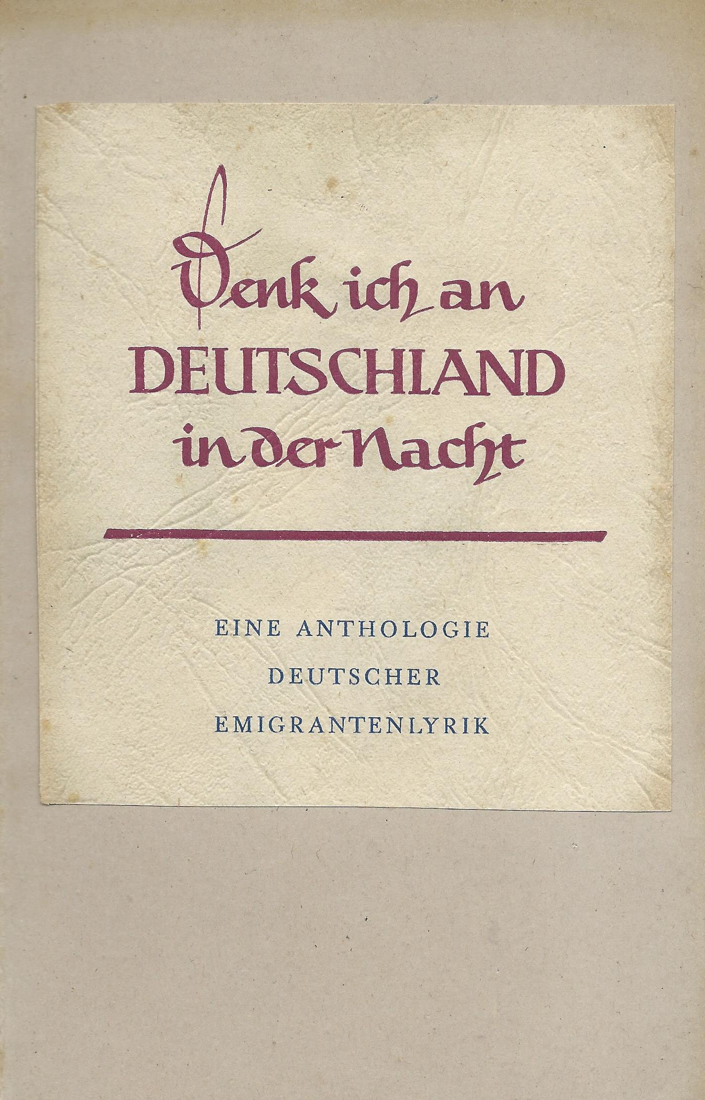 Erich Grisar (Hg.): Denk ich an Deutschland in der Nacht - Eine Anthologie deutscher Emigrantenlyrik