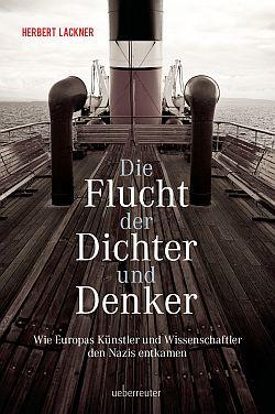 Herbert Lackner: Die Flucht der Dichter und Denker