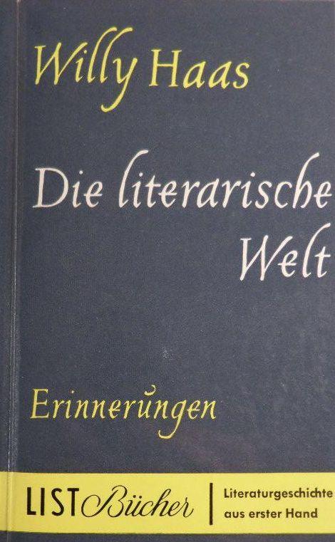 Willy Haas: Die Literarische Welt - Erinnerungen