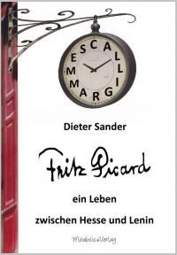 Dieter Sander: Fritz Picard - ein Leben zwischen Hesse und Lenin
