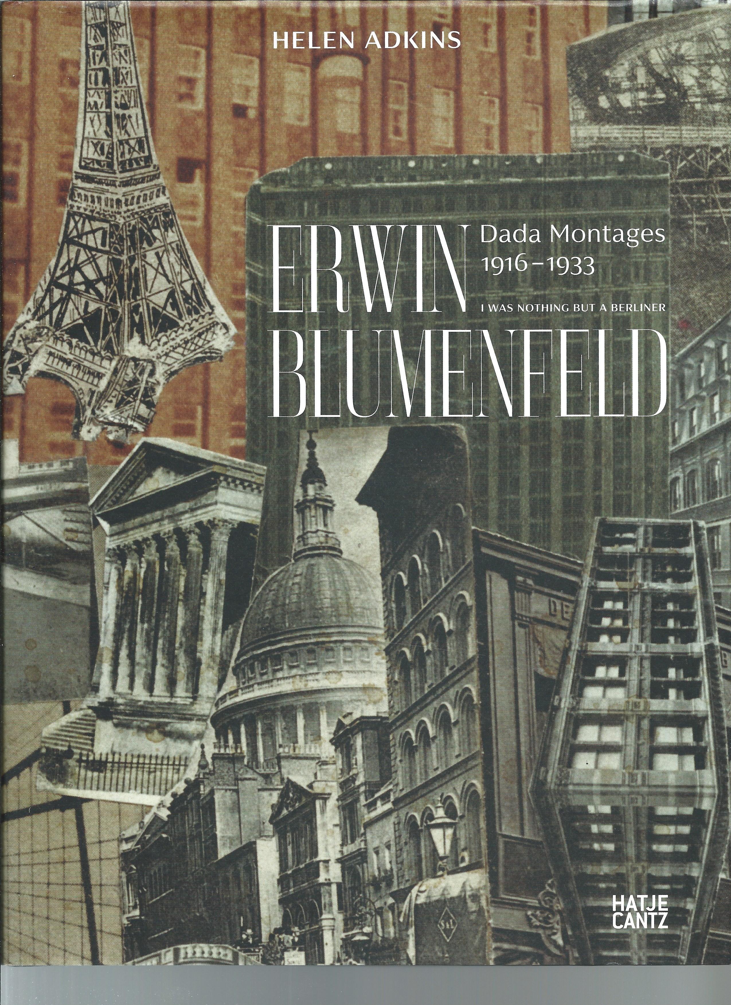 Helen Adkins, Erwin Blumenfeld, I was nothing but a Berliner, Rudolf Arnheim,