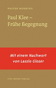 Walter Mehring: Paul Klee - Frühe Begegnung